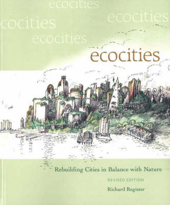 Ecocities - Rebuilding Cities in Balance with Nature